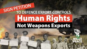Petition To Defence Export Controls: Human Rights Not Weapons Exports